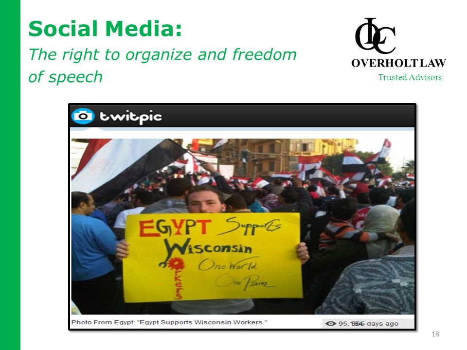 Social Media: The right to organize and freedom of speech 18 Trusted Advisors