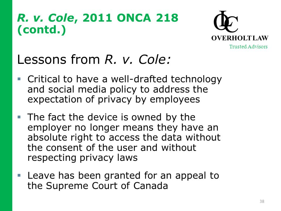 R. v. Cole, 2011 ONCA 218 (contd.) Lessons from R.