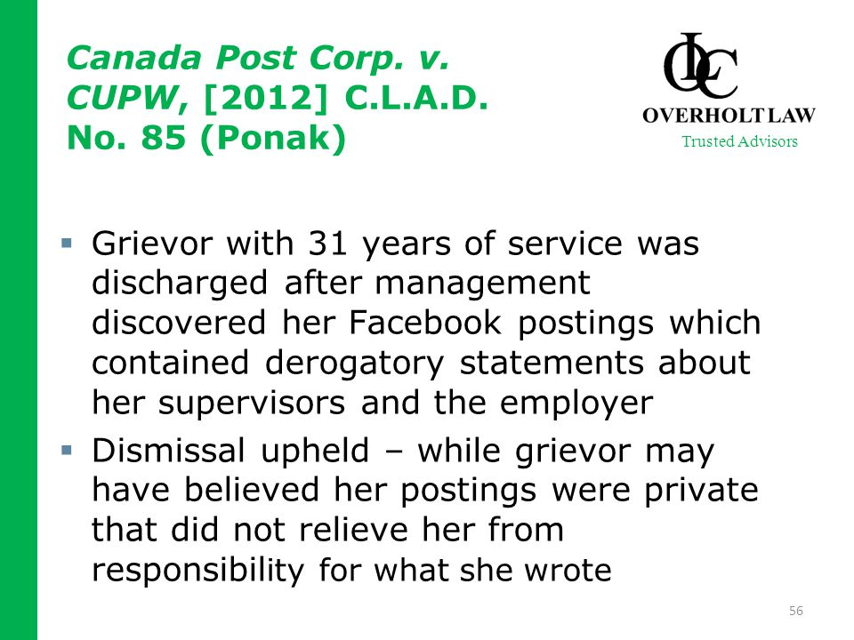  Grievor with 31 years of service was discharged after management discovered her Facebook postings which contained derogatory statements about her su