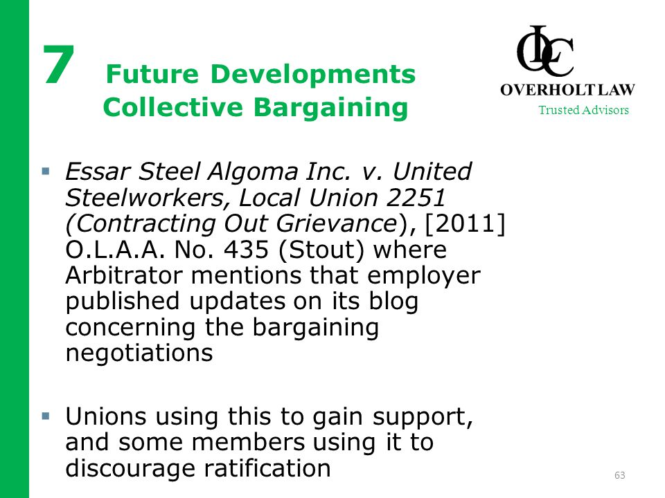 7 Future Developments Collective Bargaining  Essar Steel Algoma Inc. v. United Steelworkers, Local Union 2251 (Contracting Out Grievance), [2011] O.L