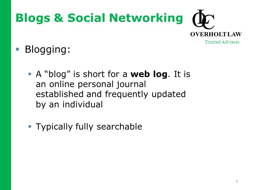 Blogs & Social Networking  Blogging:  A blog is short for a web log.