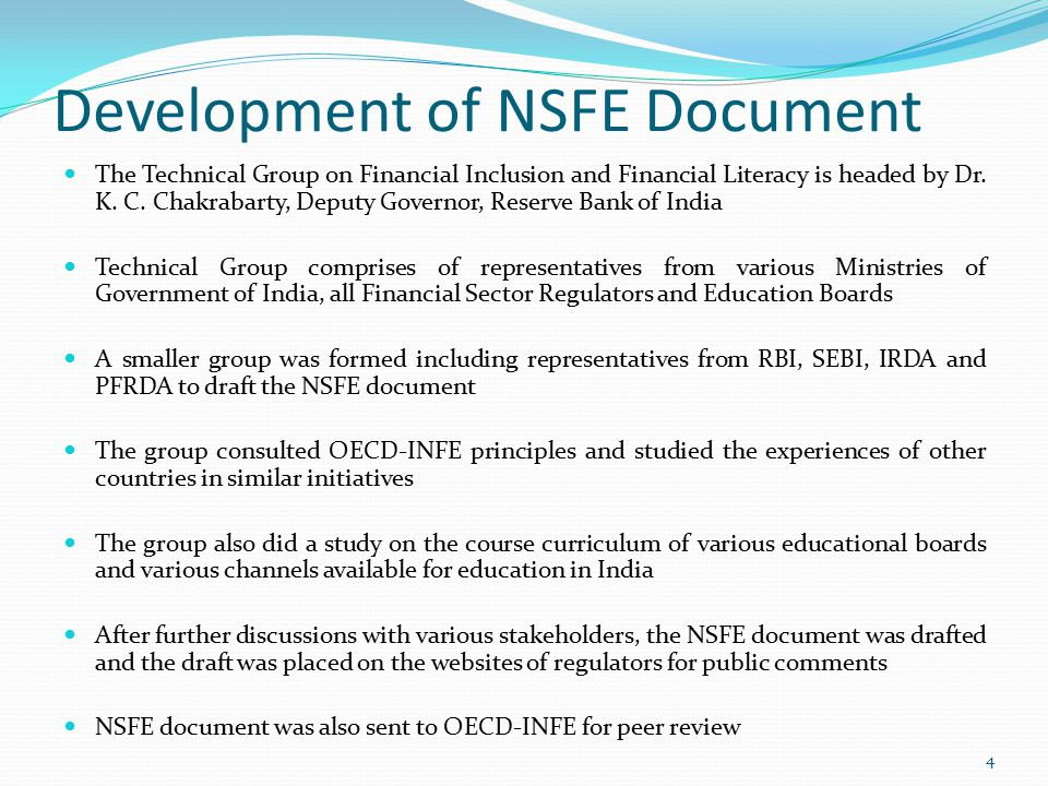 Development of NSFE Document The Technical Group on Financial Inclusion and Financial Literacy is headed by Dr.