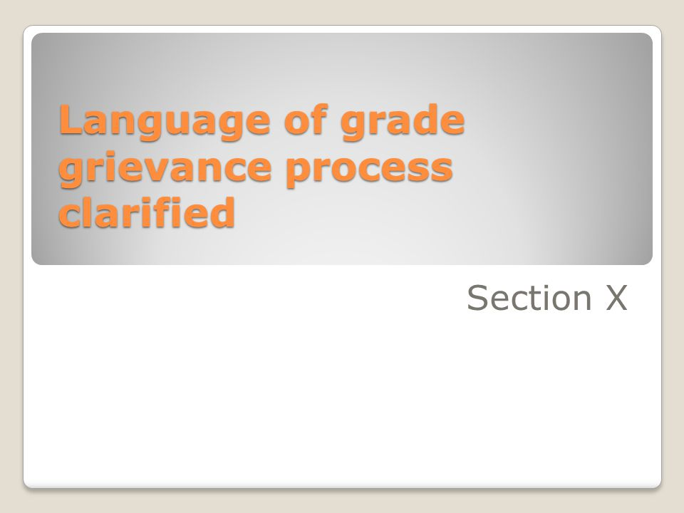 Language of grade grievance process clarified Section X