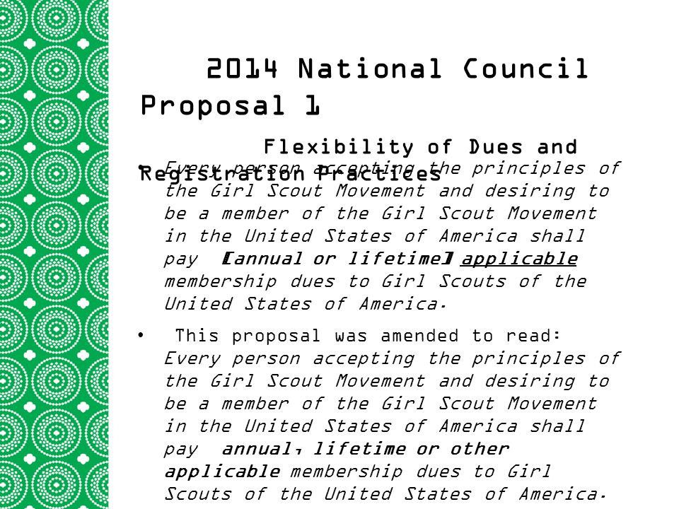 Every person accepting the principles of the Girl Scout Movement and desiring to be a member of the Girl Scout Movement in the United States of America shall pay [annual or lifetime] applicable membership dues to Girl Scouts of the United States of America.