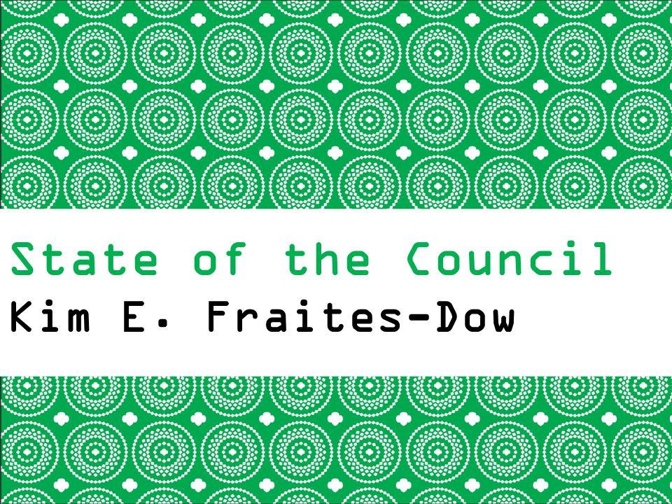 State of the Council Kim E. Fraites-Dow