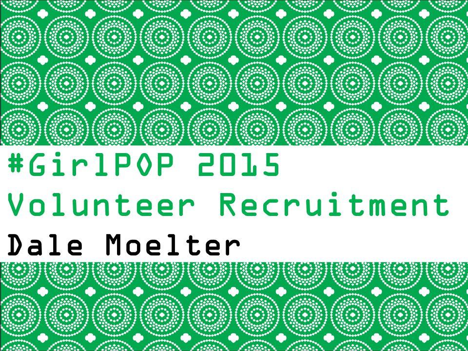#GirlPOP 2015 Volunteer Recruitment Dale Moelter