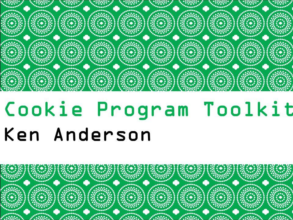 Cookie Program Toolkit Ken Anderson