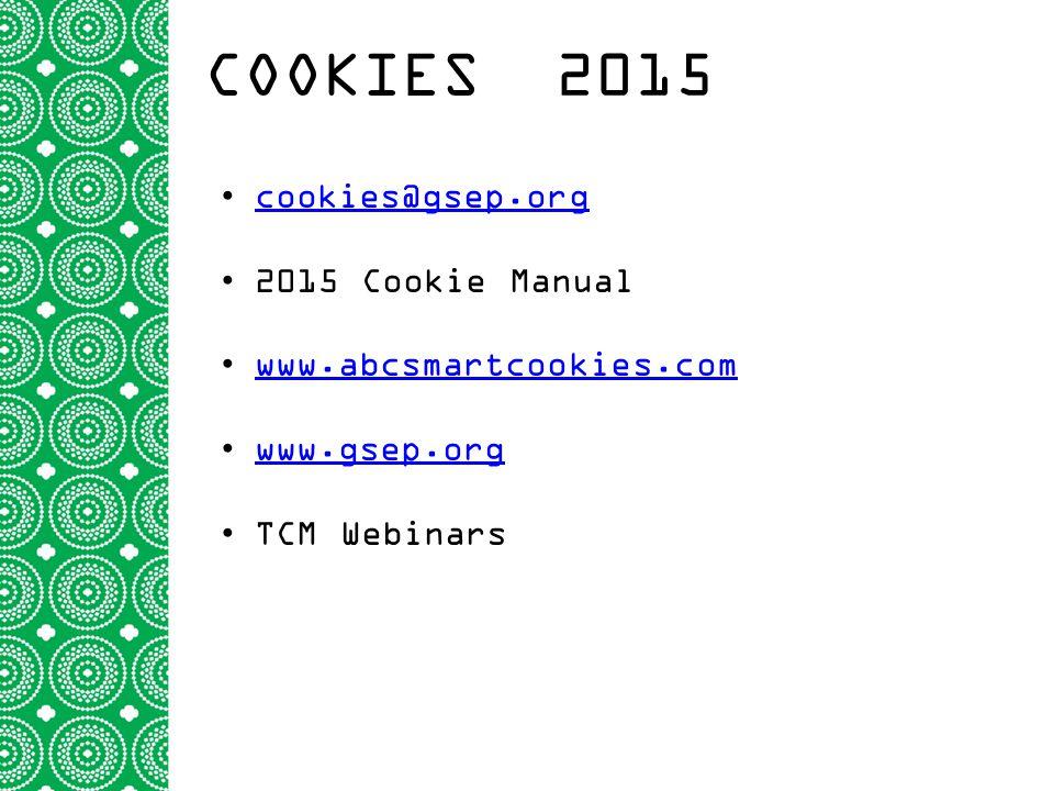 COOKIES 2015 cookies@gsep.org 2015 Cookie Manual www.abcsmartcookies.com www.gsep.org TCM Webinars