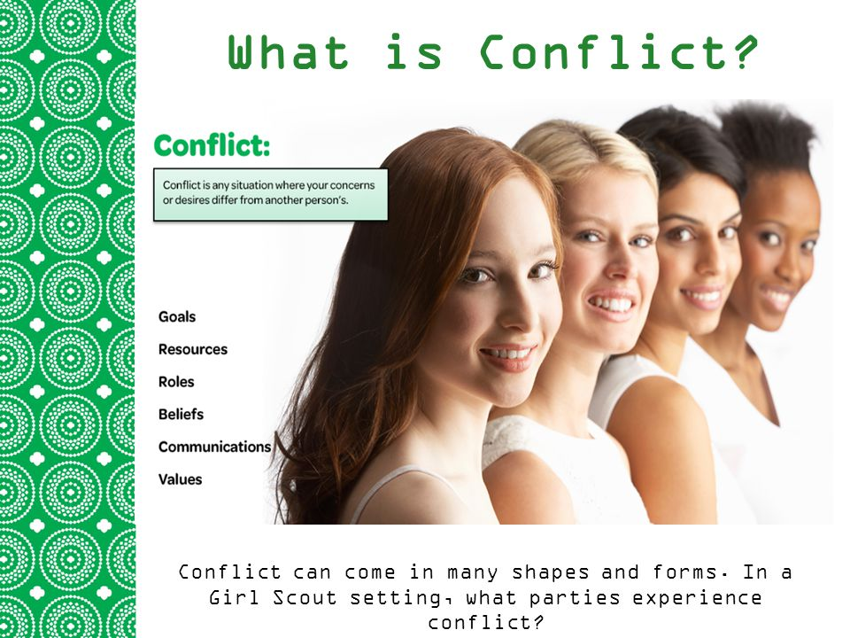 What is Conflict. Conflict can come in many shapes and forms.