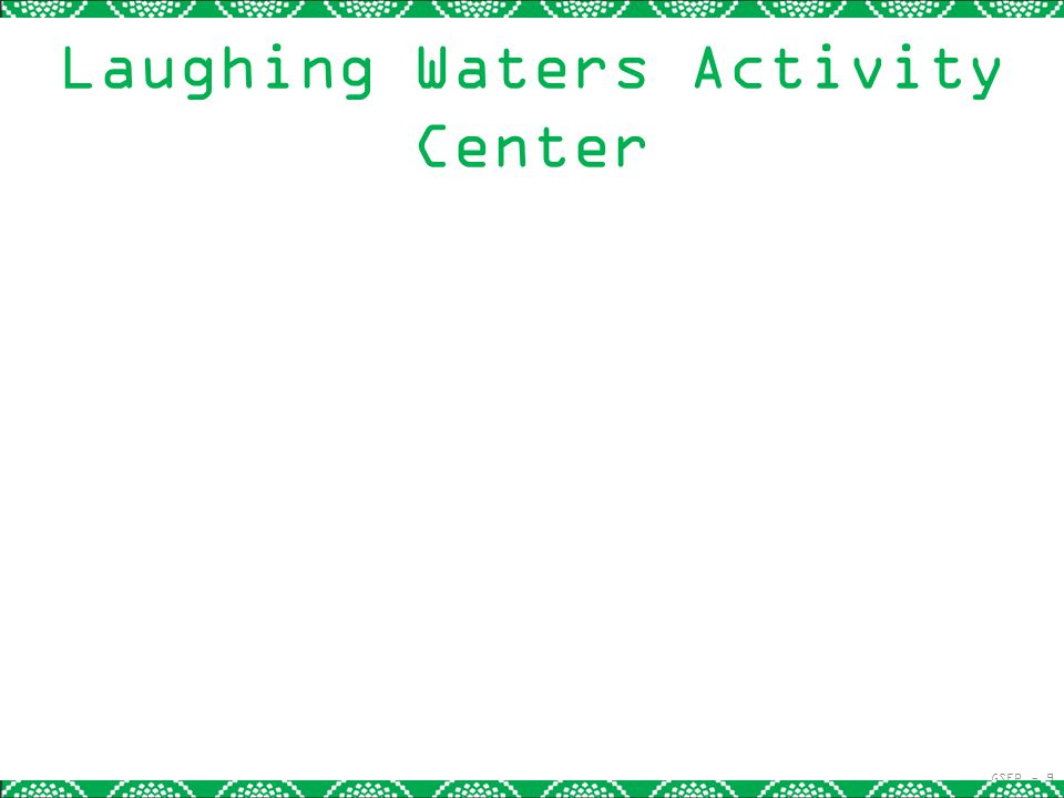 GSEP - 9 Laughing Waters Activity Center