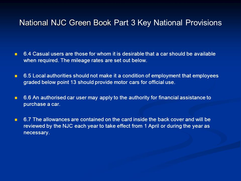National NJC Green Book National NJC Green Book Part 3 Key National Provisions 6.4 Casual users are those for whom it is desirable that a car should b