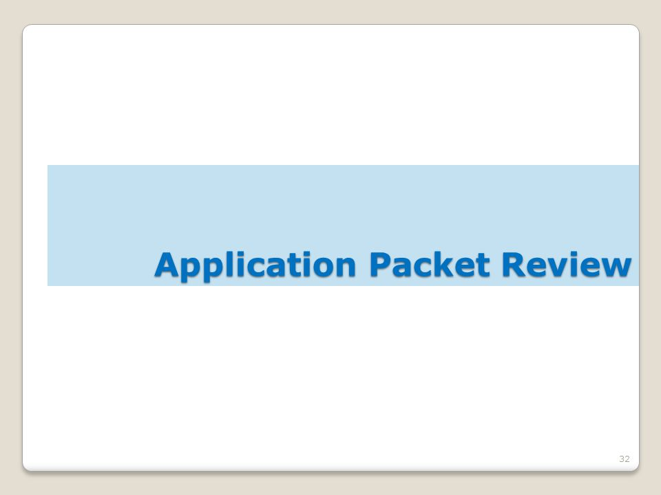 32 Application Packet Review