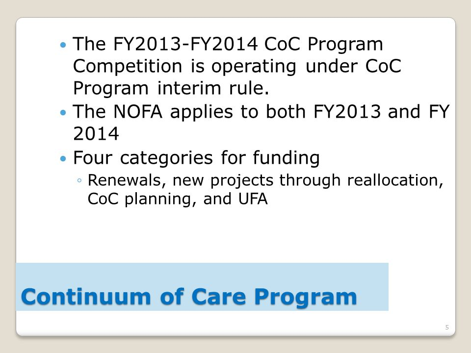 5 The FY2013-FY2014 CoC Program Competition is operating under CoC Program interim rule.