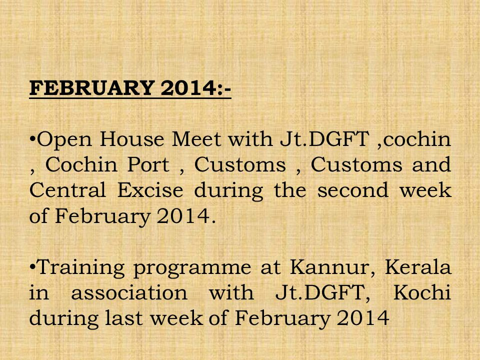 JANUARY 2014:- One Day session on UCP-600 at Kochi on 8 th January 2013 One Day training programme on Export Procedures and documentation,various incentive schemes etc..at Kottayam in association with District Industries Centre Kottayam and Canara Bank.