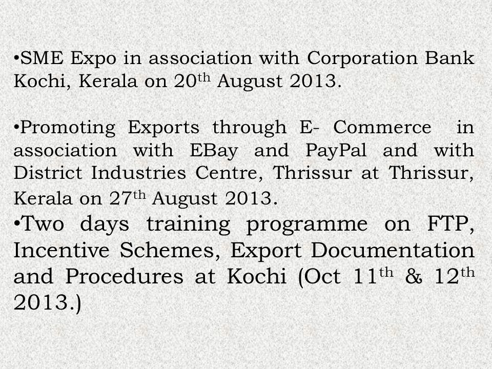 SME Expo in association with Corporation Bank Kochi, Kerala on 20 th August 2013.