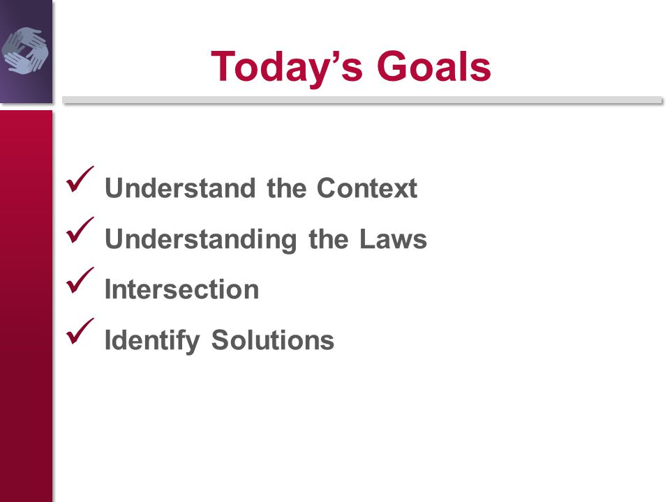 Today's Goals Understand the Context Understanding the Laws Intersection Identify Solutions