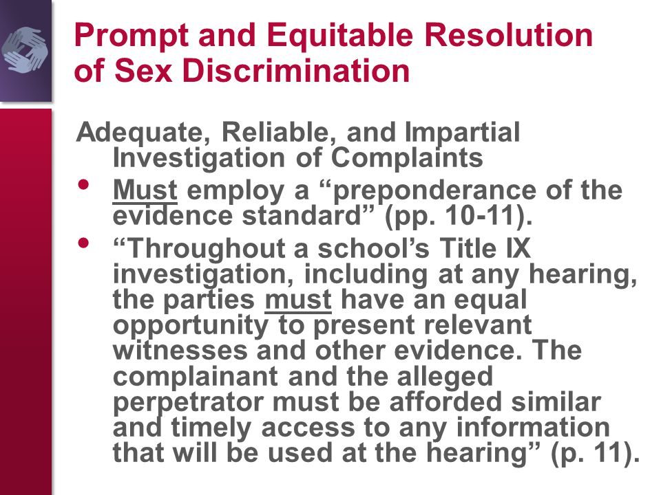 "Prompt and Equitable Resolution of Sex Discrimination Adequate, Reliable, and Impartial Investigation of Complaints Must employ a ""preponderance of th"