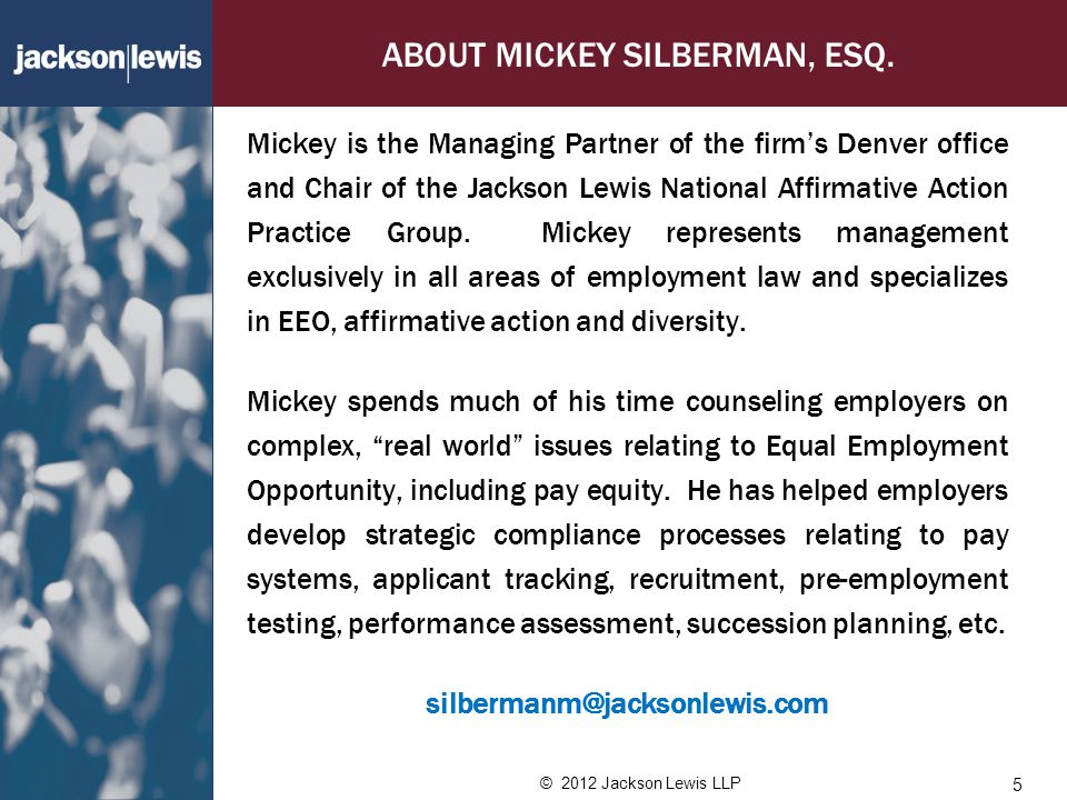 © 2012 Jackson Lewis LLP ABOUT MICKEY SILBERMAN, ESQ.
