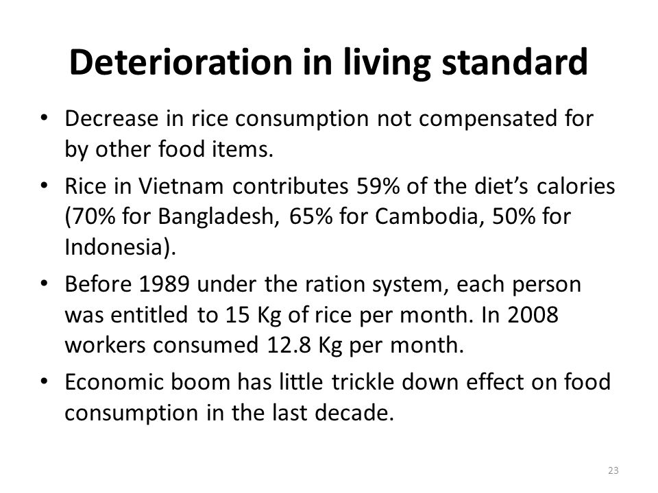 Deterioration in living standard Decrease in rice consumption not compensated for by other food items.