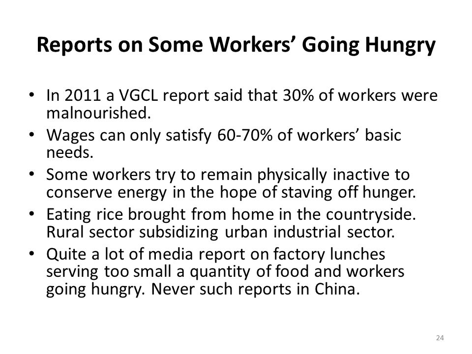 Reports on Some Workers' Going Hungry In 2011 a VGCL report said that 30% of workers were malnourished.