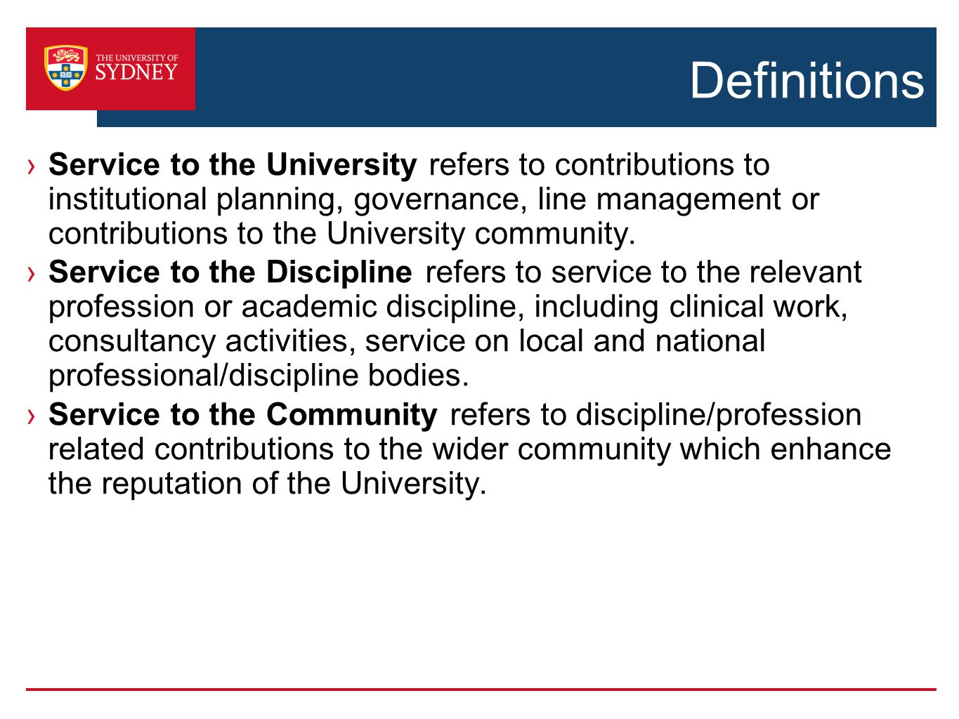Definitions ›Service to the University refers to contributions to institutional planning, governance, line management or contributions to the University community.