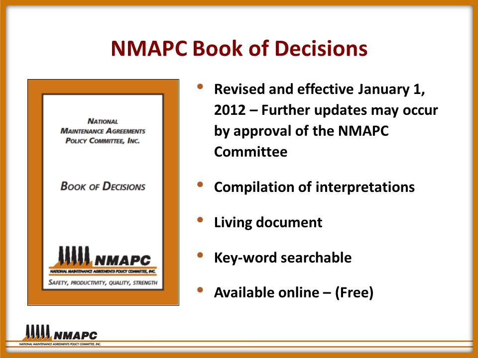 NMAPC Book of Decisions Revised and effective January 1, 2012 – Further updates may occur by approval of the NMAPC Committee Compilation of interpretations Living document Key-word searchable Available online – (Free)