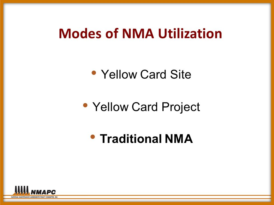 Modes of NMA Utilization Traditional NMA Yellow Card Project Yellow Card Site