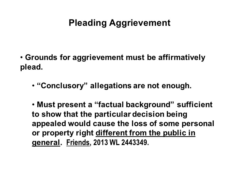 Pleading Aggrievement Grounds for aggrievement must be affirmatively plead.