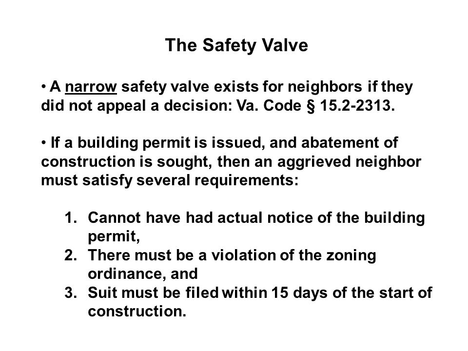 The Safety Valve A narrow safety valve exists for neighbors if they did not appeal a decision: Va.
