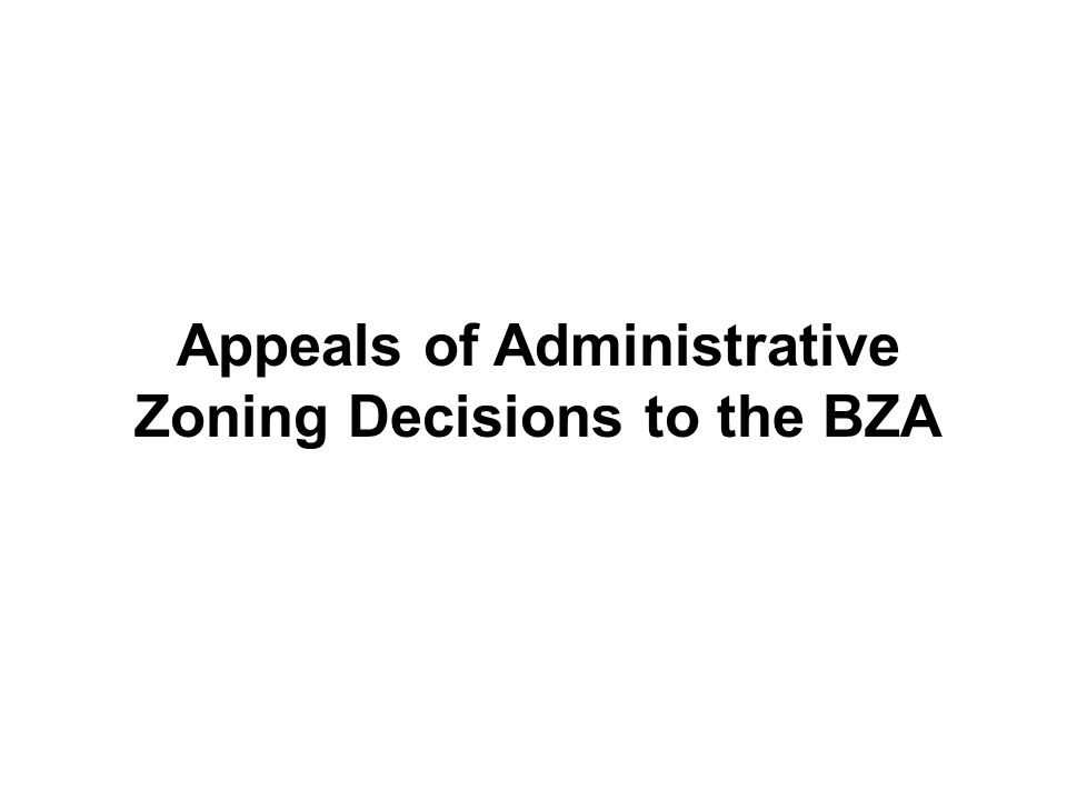 Appeals of Administrative Zoning Decisions to the BZA