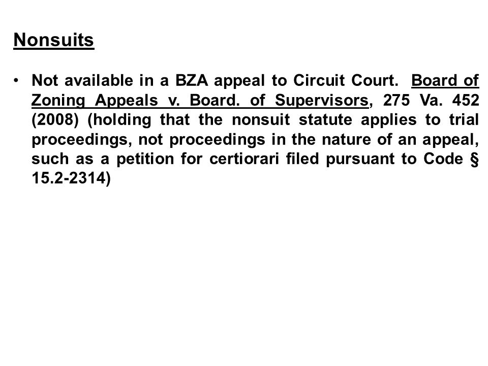 Nonsuits Not available in a BZA appeal to Circuit Court.