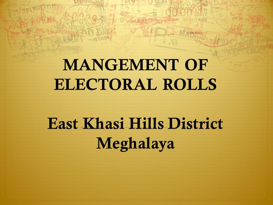 MANGEMENT OF ELECTORAL ROLLS East Khasi Hills District Meghalaya