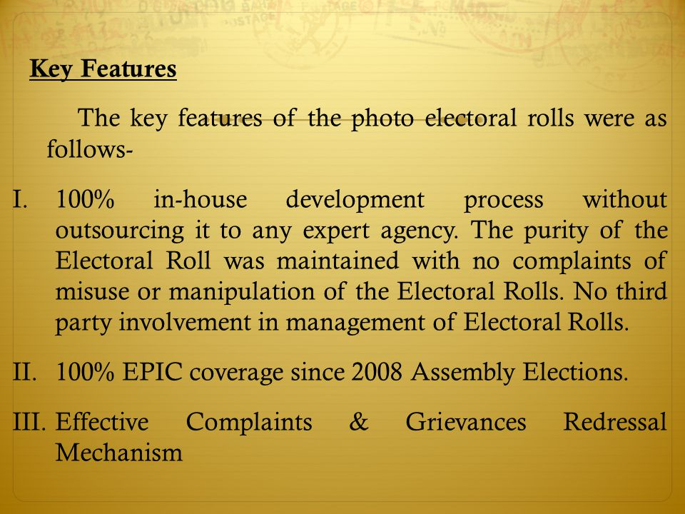 Key Features The key features of the photo electoral rolls were as follows- I.100% in-house development process without outsourcing it to any expert a
