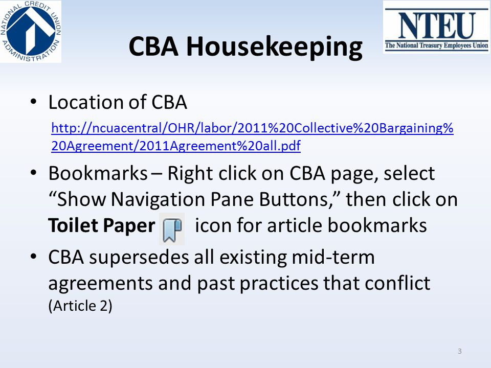 CBA Housekeeping Location of CBA http://ncuacentral/OHR/labor/2011%20Collective%20Bargaining% 20Agreement/2011Agreement%20all.pdf Bookmarks – Right cl