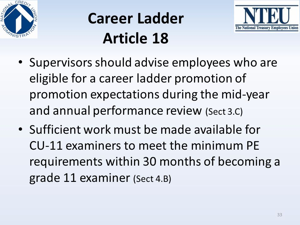 Career Ladder Article 18 Supervisors should advise employees who are eligible for a career ladder promotion of promotion expectations during the mid-y