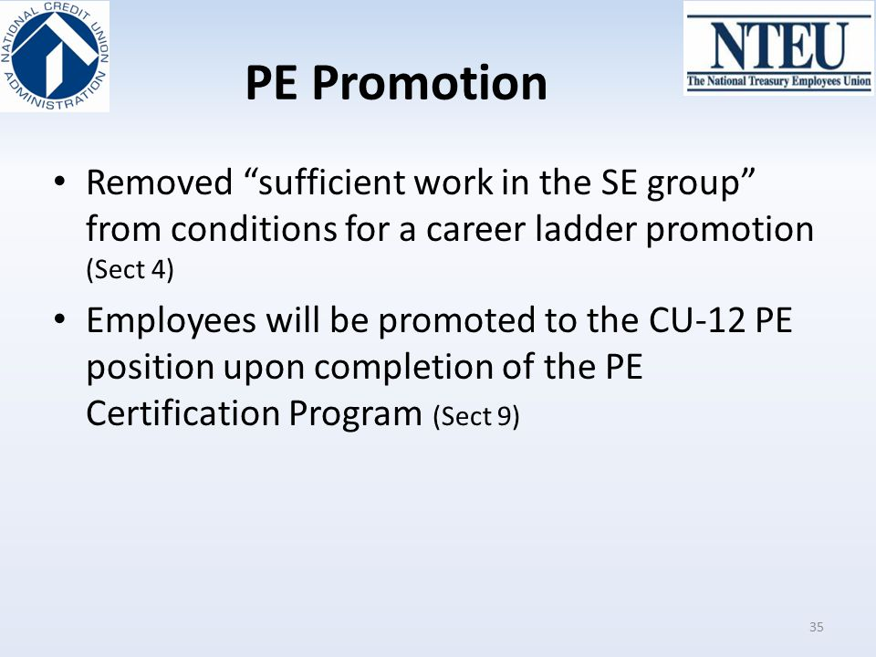 "PE Promotion Removed ""sufficient work in the SE group"" from conditions for a career ladder promotion (Sect 4) Employees will be promoted to the CU-12"