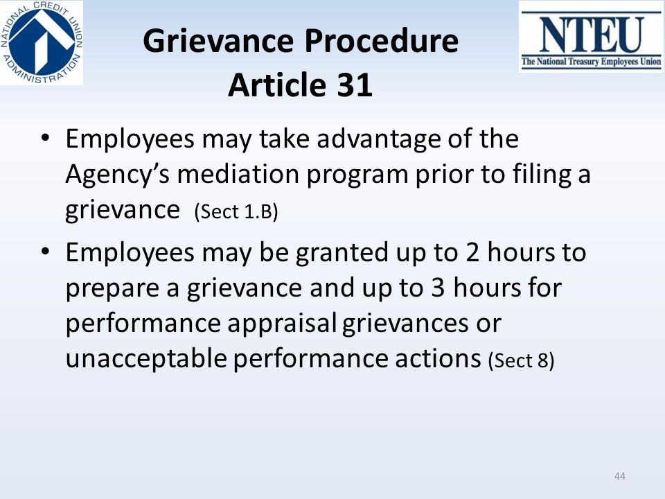Grievance Procedure Article 31 Employees may take advantage of the Agency's mediation program prior to filing a grievance (Sect 1.B) Employees may be
