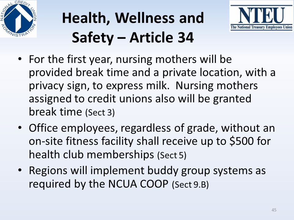 Health, Wellness and Safety – Article 34 For the first year, nursing mothers will be provided break time and a private location, with a privacy sign,