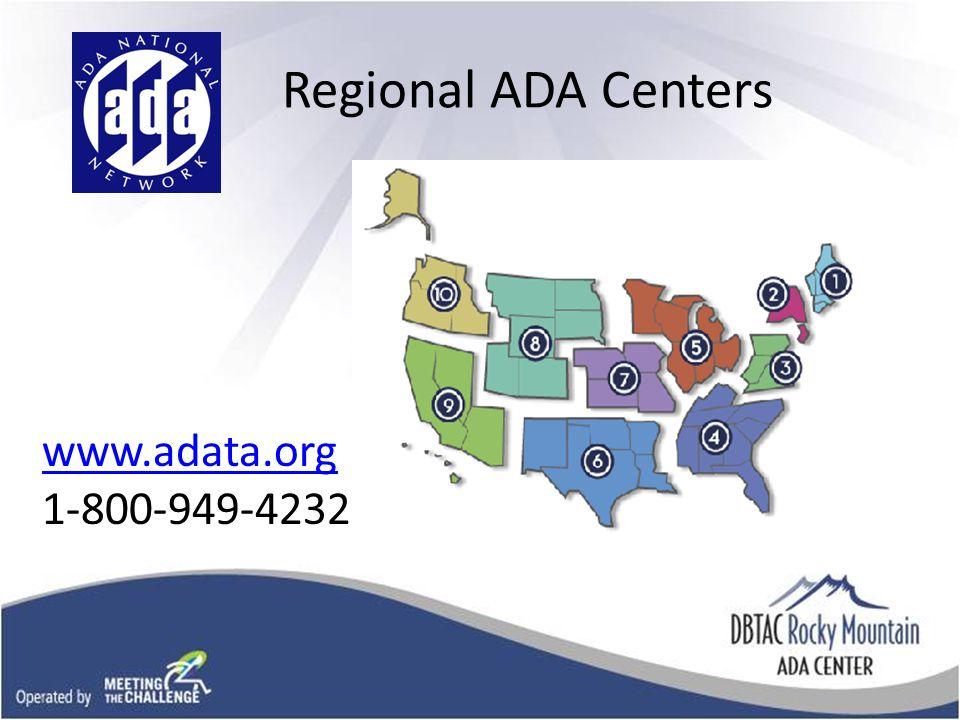 Regional ADA Centers www.adata.org 1-800-949-4232