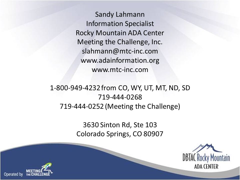 Sandy Lahmann Information Specialist Rocky Mountain ADA Center Meeting the Challenge, Inc.