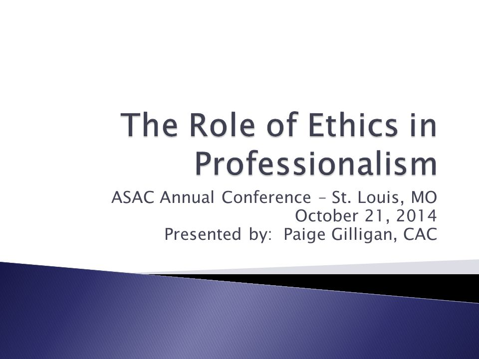  Revisit the ASAC Code of Ethics  How to Identify and Avoid Behavior that Violates the Code of Professional Ethics and Standards  Understand the Correct Way to Use ASAC's Designation, Emblem, and Logo.