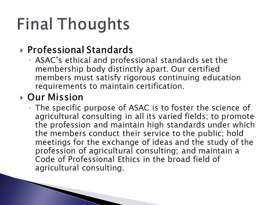 Professional Standards ◦ ASAC's ethical and professional standards set the membership body distinctly apart.