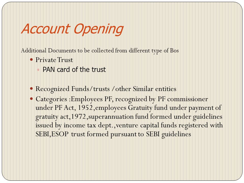 Account Opening Additional Documents to be collected from different type of BOs Public Trust /Charitable Trust and trust capable of holding property i