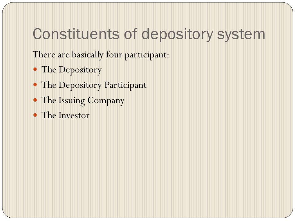 The Depositories Act, 1996 The depositories legislation as per the Statement of Objects and Reasons appended to the Depositories Act, 1996 aims at providing for: A legal basis for establishment of depositories to conduct the task of maintenance of ownership records of securities and effect changes in ownership records through book entry; Dematerilisation of securities in the depositories mode as well as giving option to an investor to choose between holding securities in physical mode and holding securities in a dematerialized form in a depository; Making the securities fungible; Making the shares, debentures and any interest thereon of a public limited company freely transferable; and Exempting all transfers of shares within a depository from stamp duty.