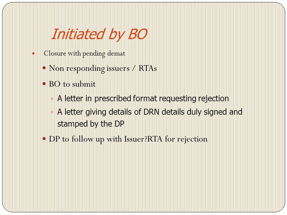 Initiated by BO Power of Attorney holder cannot close Procedure for transfer to be initiated within 2 days from date of receipt