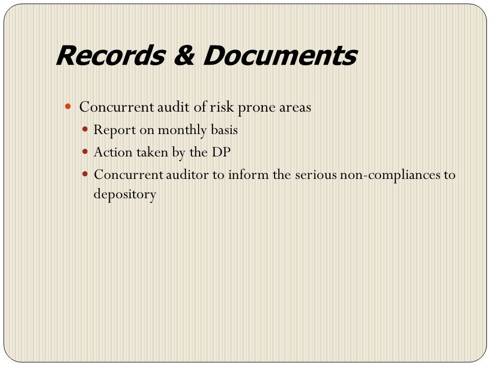Records & Documents Separate record for each depository. Maintain records for a minimum period of 10 years Verify arrangements made for storage of doc