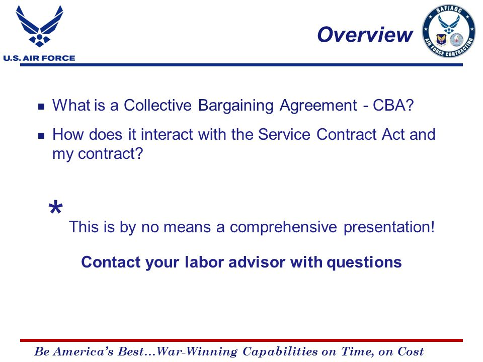 Be America's Best…War-Winning Capabilities on Time, on Cost Overview What is a Collective Bargaining Agreement - CBA.