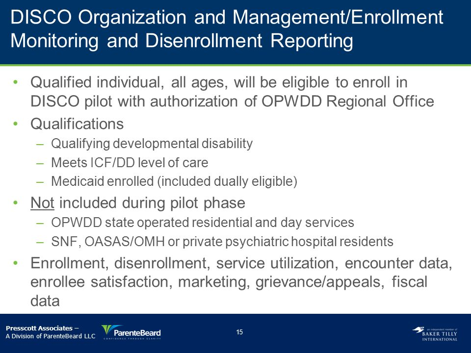 DISCO Organization and Management/Enrollment Monitoring and Disenrollment Reporting Qualified individual, all ages, will be eligible to enroll in DISC