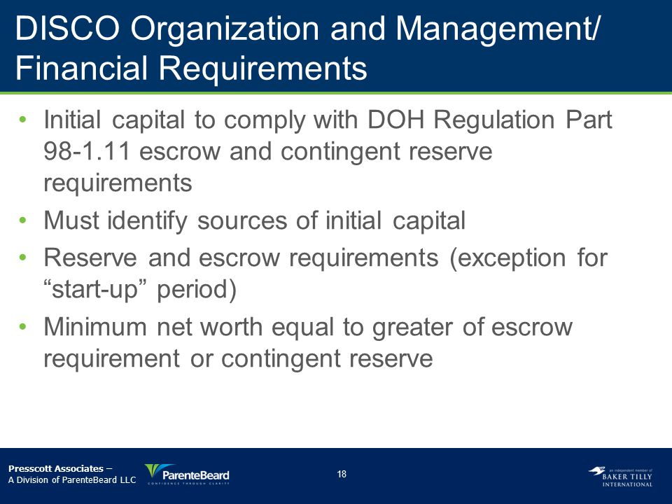 DISCO Organization and Management/ Financial Requirements Initial capital to comply with DOH Regulation Part 98-1.11 escrow and contingent reserve req