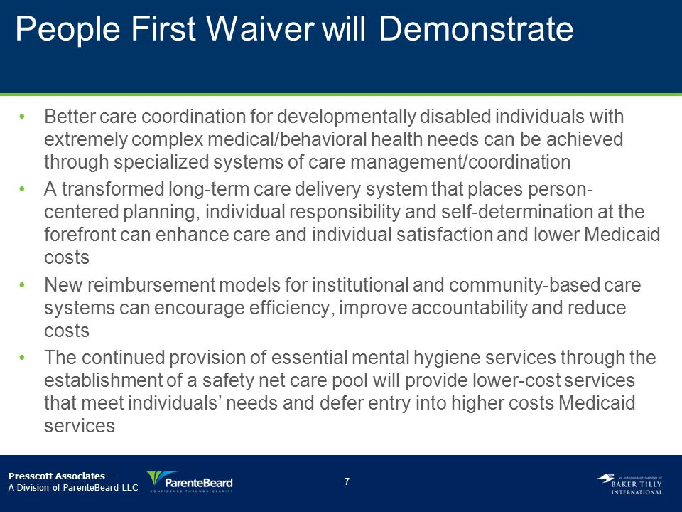 People First Waiver will Demonstrate Better care coordination for developmentally disabled individuals with extremely complex medical/behavioral healt